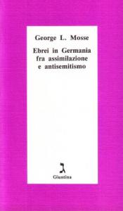 Ebrei in Germania fra assimilazione e antisemitismo