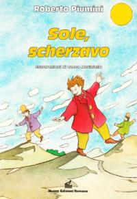 Sole scherzavo / Roberto Piumini ; illustrazioni di Cecco Mariniello