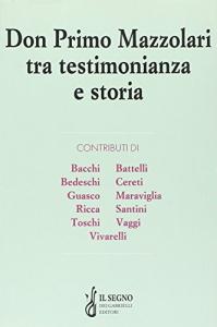 Don Primo Mazzolari tra testimonianza e storia