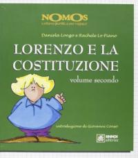 Lorenzo e la Costituzione / Daniela Longo e Rachele Lo Piano. Vol. 2
