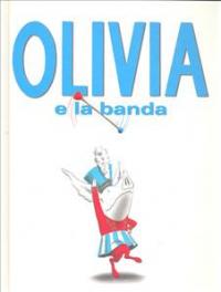 Olivia e la banda / di Ian Falconer