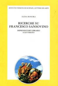 Ricerche su Francesco Sansovino, imprenditore librario e letterato