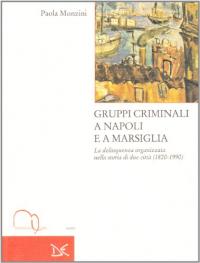 Gruppi criminali a Napoli e a Marsiglia