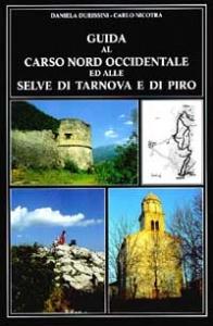 Guida al Carso nord occidentale ed alle Selve di Tarnova e di Piro