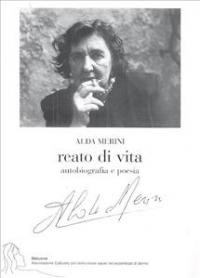 Reato di vita : autobiografia e poesia / Alda Merini ; a cura di Luisella Veroli