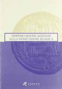 Simposio Simone Assemani sulla monetazione islamica