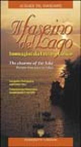 Il fascino del lago : immagini da Lecco a Colico = The charme of the lake : pictures from Lecco to Colico / fotografie/photographs: Antonio Pieli ; presentazione/presentation: Gianfranco Scotti