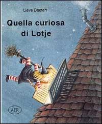 Quella curiosa di Lotje / Lieve Baeten