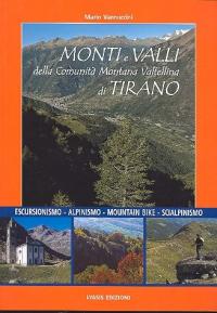 Monti e valli della Comunità Montana Valtellina di Tirano : escursionismo, alpinismo, mountain bike, scialpinismo / testi di Mario Vannuccini e Giuseppe Popi Miotti