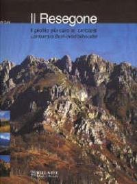 Il Resegone : il profilo più caro ai lombardi = Lombardy's best-loved silhouette / Angelo Sala
