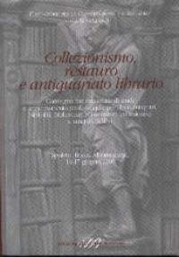 Collezionismo, restauro e antiquariato librario