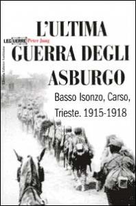 L'ultima guerra degli Asburgo