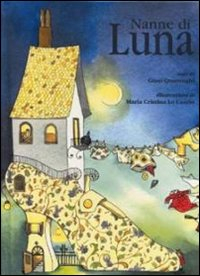 Nanne di luna / testi di Giusi Quarenghi ; illustrazioni di Maria Cristina Lo Cascio