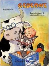 Gedeone / Pascal Biet ; storia di Becky Bloom ; testo italiano di Viviana Reverso