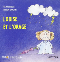 Louise et l'orage / Vilma Costetti, Monica Rinaldini ; translated by Federica Rossi, Sharon Peachey