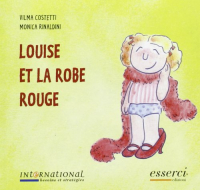 Louise et la robe rouge / Vilma Costetti, Monica Rinaldini ; translated by Federica Rossi, Sharon Peachey