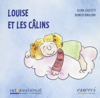 Louise et les câlins  Vilma Costetti, Monica Rinaldini ; translated by Federica Rossi, Sharon Peachey