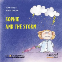 Sophie and the storm / Vilma Costetti, Monica Rinaldini ; translated by Federica Rossi, Sharon Peachey
