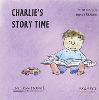Charlie's story time / Vilma Costetti, Monica Rinaldini ; translated by Federica Rossi, Sharon Peachey