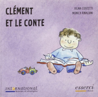 Clément et le conte / Vilma Costetti, Monica Rinaldini ; translated by Federica Rossi, Sharon Peachey