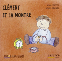 Clément et la montre / Vilma Costetti, Monica Rinaldini ; translated by Federica Rossi, Sharon Peachey