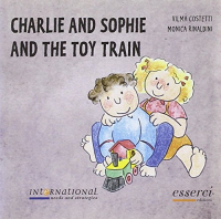 Charlie and Sophie and the toy train / Vilma Costetti, Monica Rinaldini ; translated by Federica Rossi, Sharon Peachey
