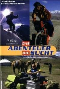 Das Abenteuer die Sucht (... fuhle das Abenteuer ...)