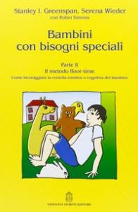 Bambini con bisogni speciali. Parte 2, Il metodo floor-time