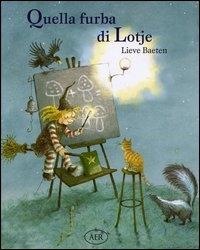 Quella furba di Lotje / Lieve Baeten