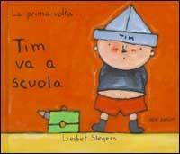 Tim va a scuola / Liesbet Slegers