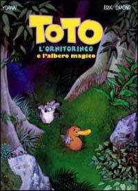 Toto l' ornitorinco e l' albero magico