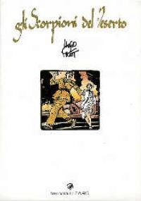 Gli scorpioni del deserto / Hugo Pratt. Vol. 1