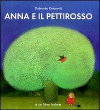 Anna e il pettirosso : una storia attraverso le stagioni / scritta e illustrata da Dubravka Kolanovic