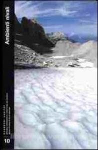 Ambienti nivali : la vita in un ambiente estremo / [a cura di Fabio Stoch ; testi di Giuseppe Muscio ... et al.].