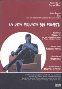 La vita privata dei fumetti / a cura di Alfonso Pasti... [et al.]
