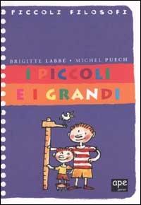 I piccoli e i grandi / Brigitte Labbé, Michel Puech ; illustrazioni di Jacques Azam