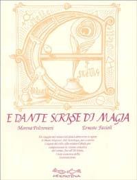 E Dante scrisse di magia
