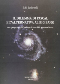 Il dilemma di Pascal e l'alternativa al Big Bang