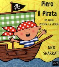 Piero il pirata / Nick Sharratt