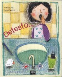 Detesto... / Frances Pry ; [illustrazioni di] Ilaria Faccioli