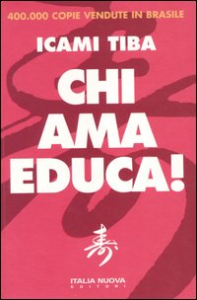 Chi ama educa! / Icami Tiba