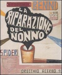La riparazione del nonno / Stefano Benni ; illustrazioni di Spider