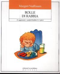 Bolle di rabbia : 55 suggerimenti... quando il bambino fa i capricci / Margret Nussbaum ; traduzione di Antonietta Cellie