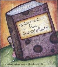 Segreti di cioccolato / Ludovica Cima ; disegni di Silvia Baroncelli