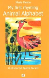 My first rhyming animal alphabet / Maria Fantin ; illustrazioni di Agnese Baruzzi