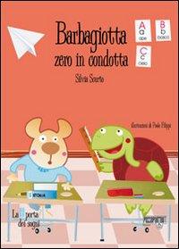 Barbagiotta : zero in condotta / Silvia Scurto ; illustrazioni di Paolo Filippi