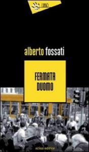 Fermata duomo / Alberto Fossati