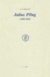 Julius Pflug (1499-1564) et la crise religieuse dans l'Allemagne du 16. siècle