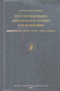 Fünf Zentralthemen der Theologie Luthers und seiner Erben