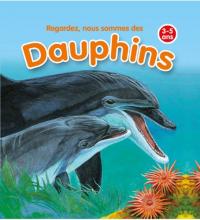 Regardez, nous sommes des dauphins